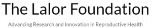 The Lalor Foundation - Advancing Research and Innovation in Reproductive Health